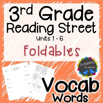 3rd Grade Reading Street Vocabulary Foldables UNITS 1-6