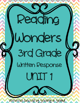 Reading Wonders 3rd Grade WRITTEN RESPONSE {Unit 1}