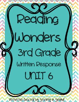Reading Wonders 3rd Grade WRITTEN RESPONSE {Unit 6}