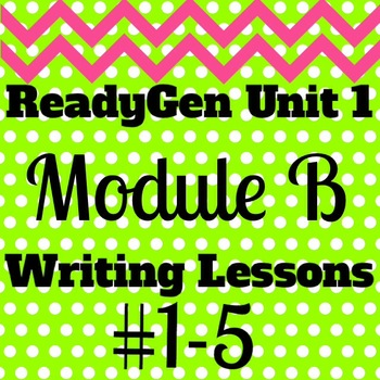 3rd Grade Ready Gen Module B Informational Writing Lesson