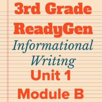 3rd Grade Ready Gen Unit 1 Module B Writing Bundle