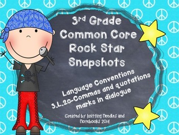 3rd Grade Rock Star Snapshots  3.L.2c: Commas and Quotatio