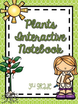 3rd Grade Science Interactive Notebook: Plants