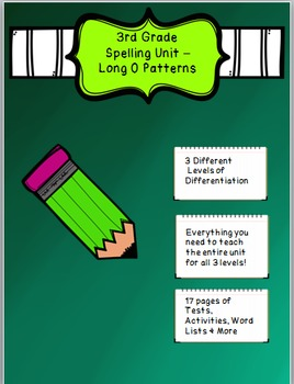 3rd Grade Spelling Unit Long O Patterns- 3 Different Level