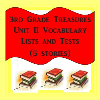 3rd Grade Treasures Unit II Vocabulary Lists and Tests (5