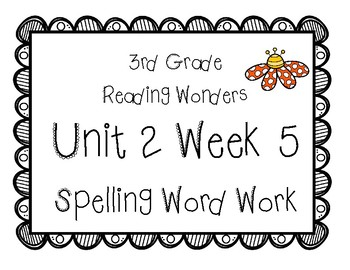3rd Grade Wonders Spelling Unit 2 Week 5