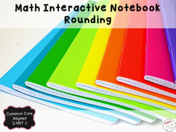 Rounding Interactive Notebook (3.NBT.1)