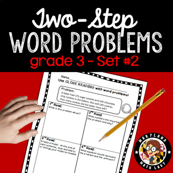 3rd grade Two Step Word Problems SET 2- Close Reading!