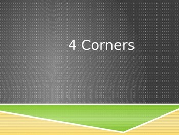 4 Corners Activity (EDITABLE) - simple activity for ALL AGES!!