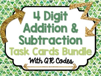 4 Digit Addition & Subtraction Task Cards with QR Codes BUNDLE