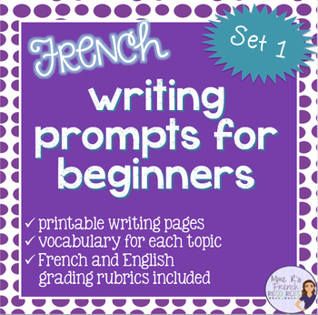 Writing prompts for beginning French  with printable vocab