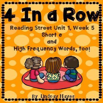 4 In a Row: Reading Street Skills Unit 1, Week 5 - Short e
