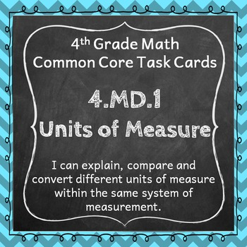 4.MD.1 Task Cards: Units of Measure Task Cards 4.MD.1: Mea