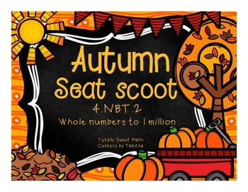 4.NBT.2  Autumn Seat Scoot Class Activity-Whole Numbers to