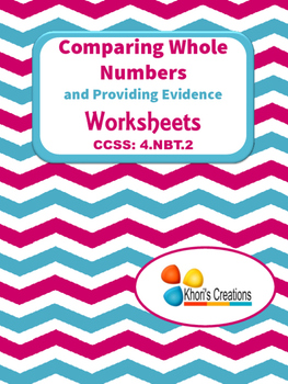 4.NBT.2 Comparing Whole Numbers and Providing Evidence Worksheets