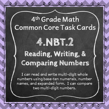 4.NBT.2 Task Cards - Reading, Writing, and Comparing Numbe