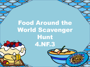 4.NF.3d Scavenger Hunt-word problems (Food Edition)