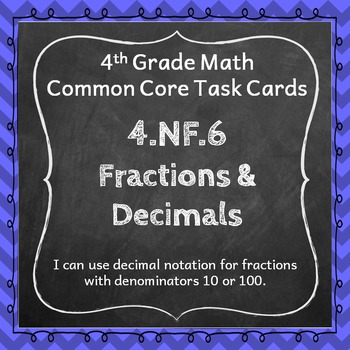 4.NF.6 Task Cards: Fractions and Decimals Task Cards 4.NF.