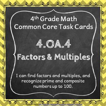 4.OA.4 Task Cards: Factors & Multiples Task Cards 4OA4: Fa