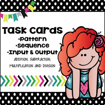 Math Task Cards: functions, numeric pattern, sequence, inp