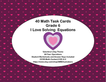 "40 Math Task Cards- ""I Love Solving Equations"" Grade 6-Val"