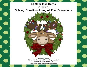 40 Math Task Cards- Solving  Equations Using All 4 Operati