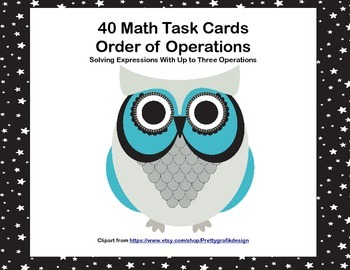 40 Math Task Cards-Solving Expressions With Up to Three Op