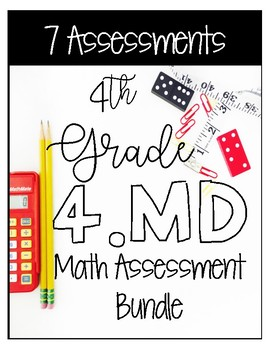 4MD CCSS Standard Based Math Assessments - Covers All 4MD