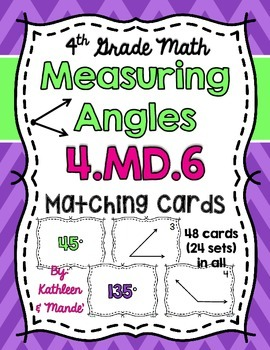 4.MD.6 Matching Cards: Measuring Angles