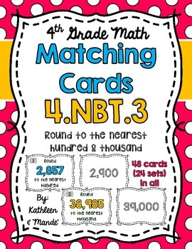 4.NBT.3 Matching Cards: Rounding to the Nearest Hundred an