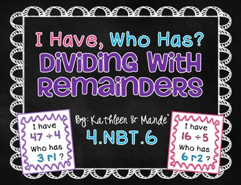 """4.NBT.6 """"I Have, Who Has"""" Dividing with Remainders"""