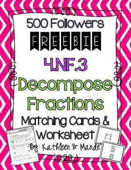 {FREEBIE} 4.NF.3:Decomposing Fractions {Matching Cards & W