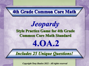4.OA.2 4th Grade Math Jeopardy Game - Multiply/Divide Comp