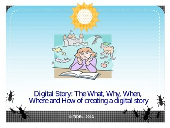 Digital Story: The what, why, where, when and how of creat