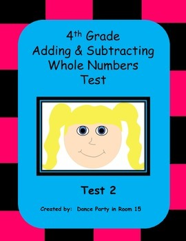 4th Grade Adding and Subtracting Whole Numbers Test (Test 2)
