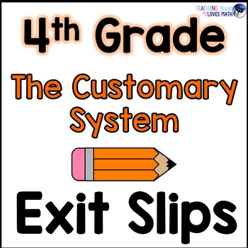 Customary Measurement Math Exit Slips or Assessments 4th G