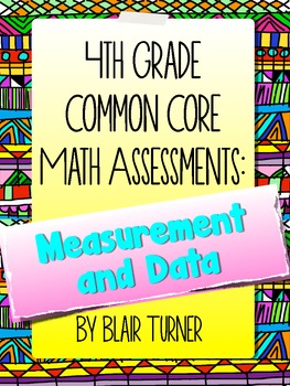 4th Grade Common Core Math Assessments - Measurement and D