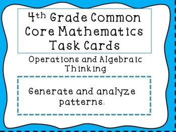 4th Grade Common Core Math Task Cards: Patterns