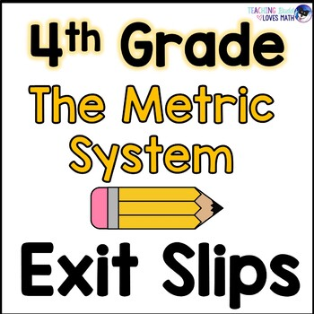 Metric System Math Exit Slips or Assessments 4th Grade Com