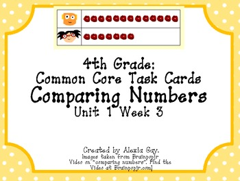 4th Grade Common Core Task Cards: Comparing Numbers Unit 1 Week 3