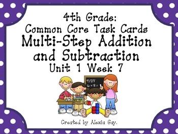 4th Grade Common Core Task Cards: Multi-Step + and - Unit