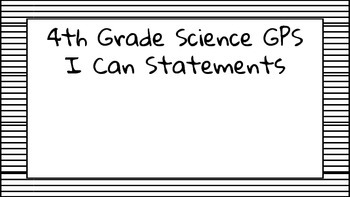 "4th Grade Georgia Science ""I Can"" Statements"