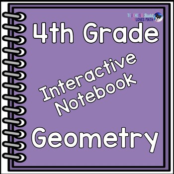 Geometry Interactive Math Notebook 4th Grade Common Core