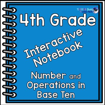 Number Operations in Base Ten Interactive Math Notebook 4t