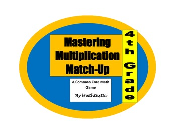 4th Grade Mastering Multiplication Match-Up Game for Common Core