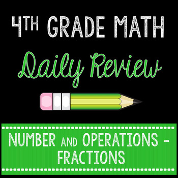 Fractions Math Centers or Daily Warm Ups 4th Grade Common