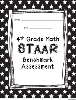 4th Grade Math STAAR Benchmark Assessment based the TEKS