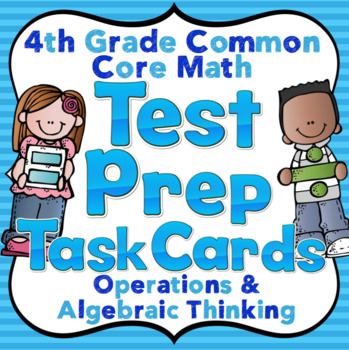 4th Grade Math Test Prep Task Cards (Operations and Algebr