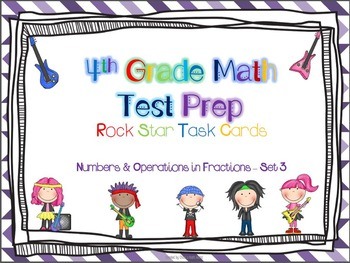 4th Grade Math Test Prep Task Cards - 4.NF ~ Set 3 {ROCK S
