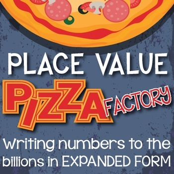 4th Grade PLACE VALUE Pizza Factory - Writing in EXPANDED